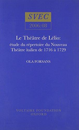 Le Theatre De Lelio: Etude Du Repertoire Du Nouveau Theatre Italien De 1716 a 1729 (Paperback): Ola...