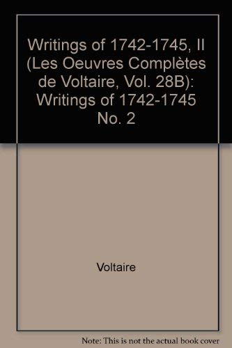 9780729408998: Writings of 1742-1745: Writings of 1742-1745 v. 28B (Oeuvres Completes de Voltaire) (No. 2) (French Edition)