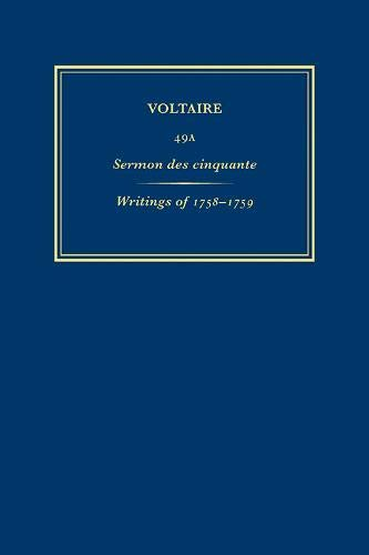 Sermon Des Cinquante: Volume 49A: Writings of 1758-1759 (Hardback): Voltaire