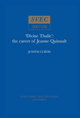 Divine Thalie : The Career of Jeanne Quinault (Paperback): Judith Curtis