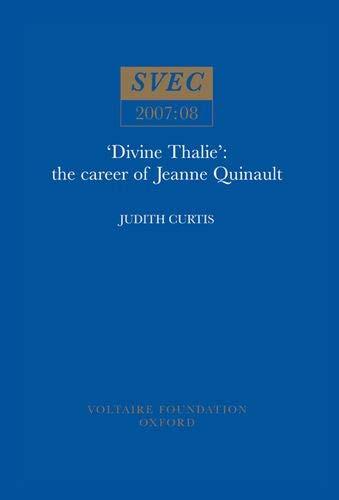 Divine Thalie: The Career of Jeanne Quinault (Svec,): Judith Curtis