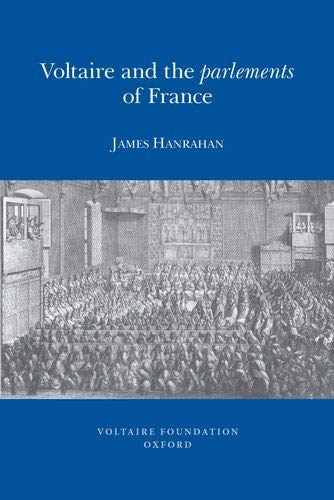 Voltaire and the Parlements of France (Paperback): James Hanrahan