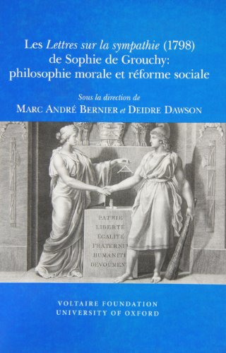 9780729410007: Les Lettres Sur la Sympathie (1798) de Sophie de Grouchy: Philosophie Morale et Reforme Sociale (SVEC 2010:08) (French Edition)