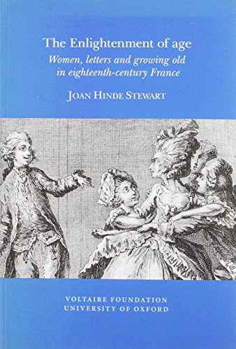 The Enlightenment of Age: Women, Letters and Growing Old in Eighteenth-century France (Paperback): ...