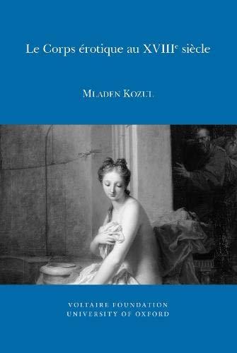 Le Corps Erotique Au XVIII Siecle (Paperback): Mladen Kozul