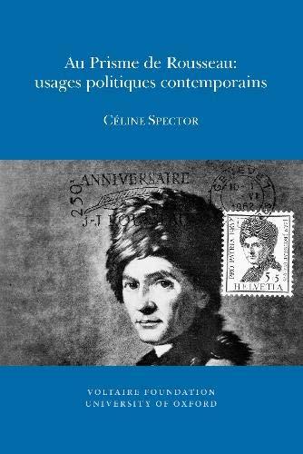 Au Prisme De Rousseau: Usages Politiques Contemporains (Paperback): Celine Spector