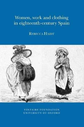 Women, Work and Clothing in Eighteenth-century Spain (Paperback): Rebecca Haidt