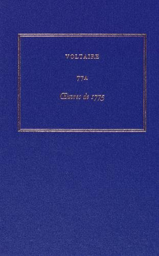 Complete Works of Voltaire 77A: Oeuvres De 1775 (Hardback): Voltaire