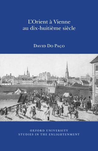 9780729411639: L'Orient a Vienne au Dix-Huitieme Siecle: Volume 1 (Oxford University Studies in the Enlightenment (Previously SVEC)) (French Edition)