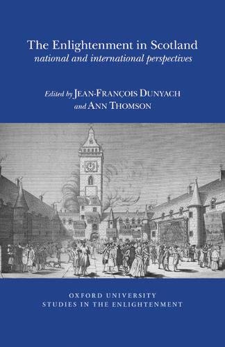9780729411660: The Enlightenment in Scotland: National and International Perspectives 2015 (Oxford University Studies in the Enlightenment (Previously SVEC))