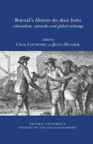 9780729411691: Raynal's 'Histoire des Deux Indes': Colonialism, Networks and Global Exchange 2015 (Oxford University Studies in the Enlightenment) (English and French Edition)