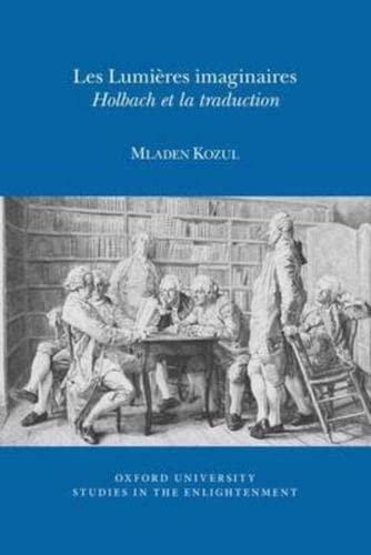 Les Lumieres Imaginaires: Holbach et la Traduction 2016 (Paperback): Mladen Kozul