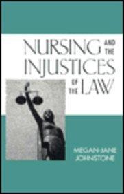 Nursing & Injustices of the Law: Megan-Jane Johnstone; Johnstone