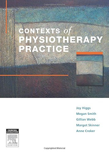 9780729538862: Contexts of Physiotherapy Practice, 1e