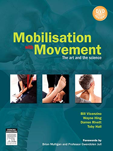 Mobilisation with Movement: The Art and the Science: Bill Vicenzino BPHTY GRAD DIP SPORTS PHTY MSC ...