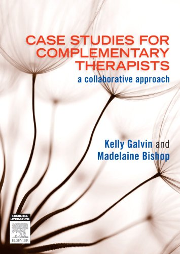 9780729539555: Case Studies for Complementary Therapists: a collaborative approach, 1e
