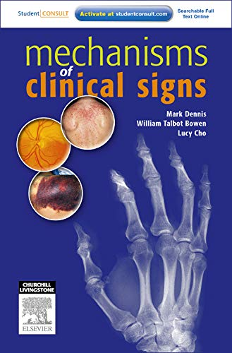 Mechanisms of Clinical Signs, 1e: Mark Dennis MBBS