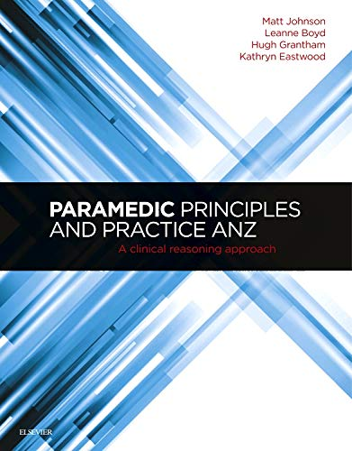 9780729541275: Paramedic Principles and Practice ANZ: A Clinical Reasoning Approach, 1e