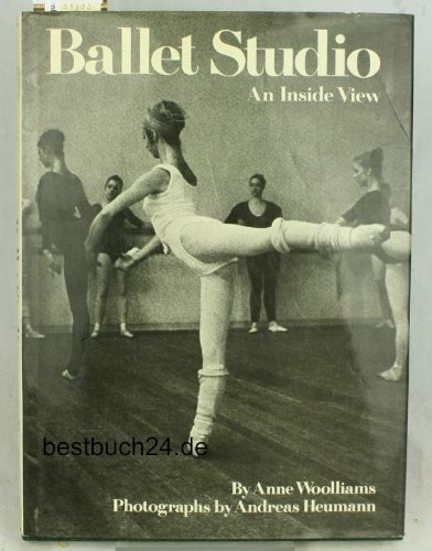 9780729601061: Ballet Studio : an Inside View / by Anne Woolliams ; Photographs by Andreas Heumann