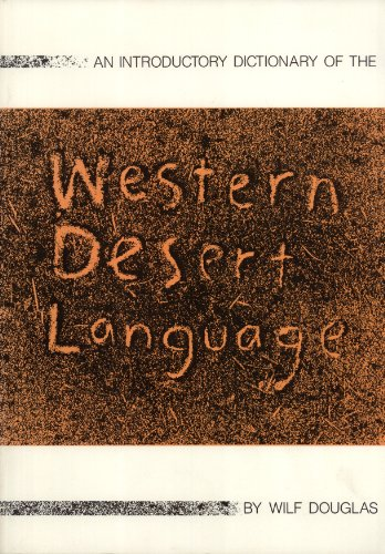 An introductory dictionary of the Western Desert Language: A Three-part Dictionary Based on Feld ...