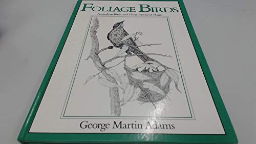 9780730100126: Foliage birds: Australian birds and their favoured plants