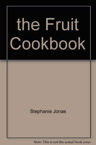 9780730100676: The Fruit Cookbook.