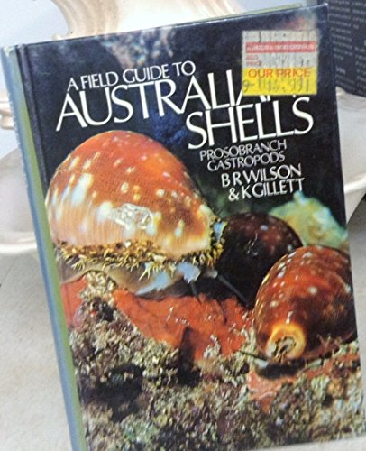 9780730100706: A Field Guide to Australian Shells Prosobranch Gastropods