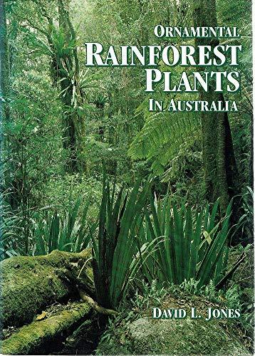 Ornamental rainforest plants in Australia: Jones, David L.