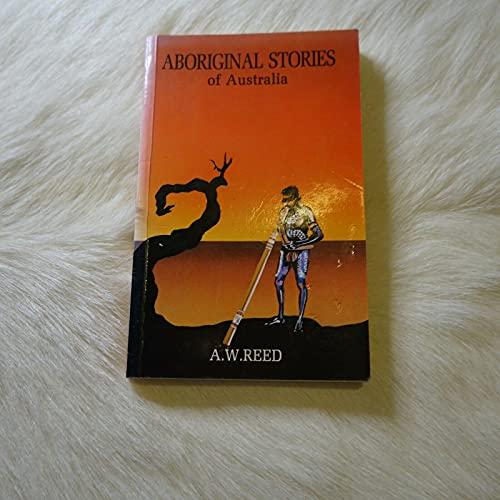 Aboriginal Stories of Australia: Alexander Wyclif Reed