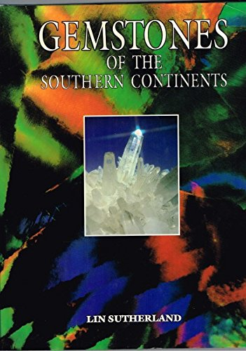 Gemstones of the Southern Continents.: Sutherland, Lin.
