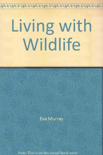 Living with Wildlife: A Comprehensive Guide to Encounters with Our Native Animals