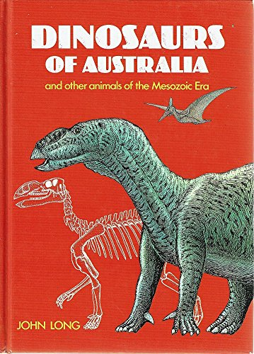 Dinosaurs of Australia and Other Animals of the Triassic, Jurassic and Cretaceous Periods