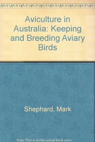 Aviculture in Australia (9780730104636) by Shephard, Mark