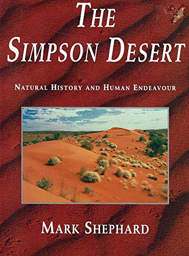 The Simpson Desert: Natural History And Human Endeavour (0730104710) by Shephard, Mark