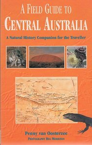 A Field Guide to Central Australia: A Natural History Companion for the Traveller