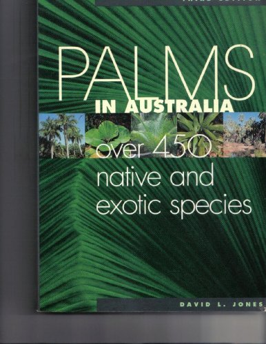 Palms in Australia: Over 450 Native and Exotic Species (9780730104902) by David L. Jones