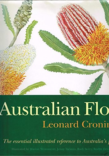 AUSTRALIAN FLORA:THE ESSENTIAL ILLUSTRATED REFERENCE TO AUSTRALIA'S PLANTS