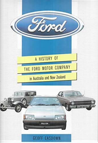Ford. A History of the Ford Motor Company in Australia.