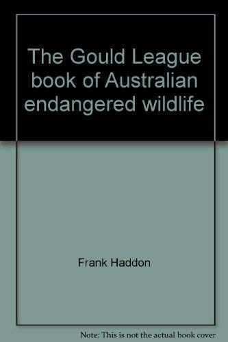 9780730205357: The Gould League book of Australian endangered wildlife