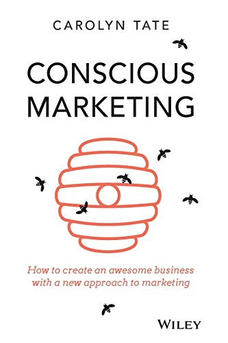 9780730309642: Conscious Marketing: How to Create an Awesome Business with a New Approach to Marketing