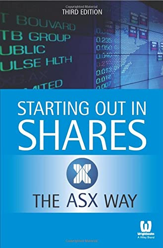 Starting Out in Shares the Asx Way 3E (Paperback): Asx