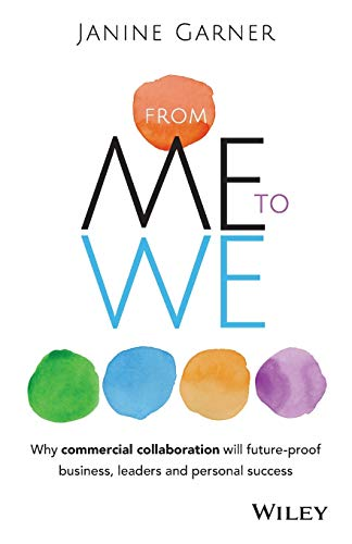 9780730318491: From Me to We: Why Commercial Collaboration Will Future-proof Business, Leaders and Personal Success