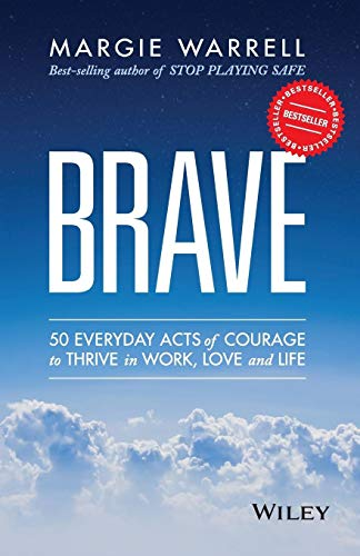 9780730319184: Brave: 50 Everyday Acts of Courage to Thrive in Work, Love and Life