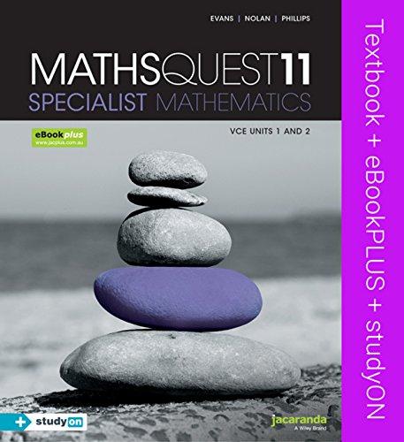 Maths Quest 11 Specialist Mathematics VCE Units 1 and 2 & eBookPLUS + StudyOn VCE Specialist ...