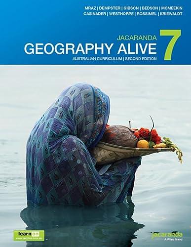 Jacaranda Geography Alive 7 Australian Curriculum 2E: Judy Mraz