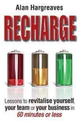 9780730375203: Recharge: Lessons to Revitalise Yourself, Your Team or Your Business in 60 Minutes or Less