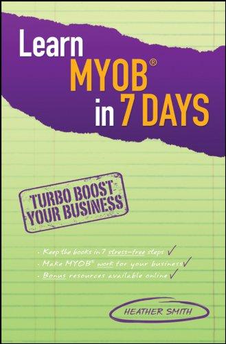 Learn MYOB in 7 Days (Paperback): Heather Smith