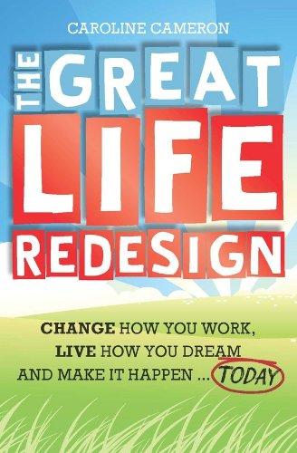 The Great Life Redesign (Paperback): Caroline Cameron