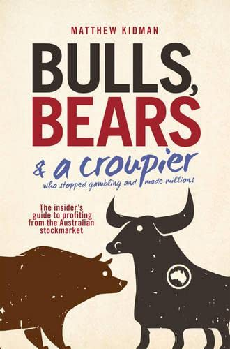 9780730377559: Bulls, Bears and a Croupier: The insider's guide to profi ting from the Australian stockmarket