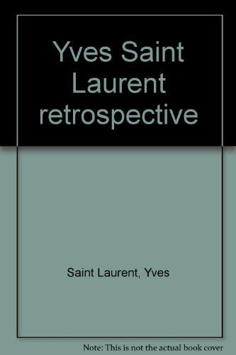 9780730537670: Yves Saint Laurent: Retrospective ; [editor, Jan Meek ; translation, Anna Waldmann]